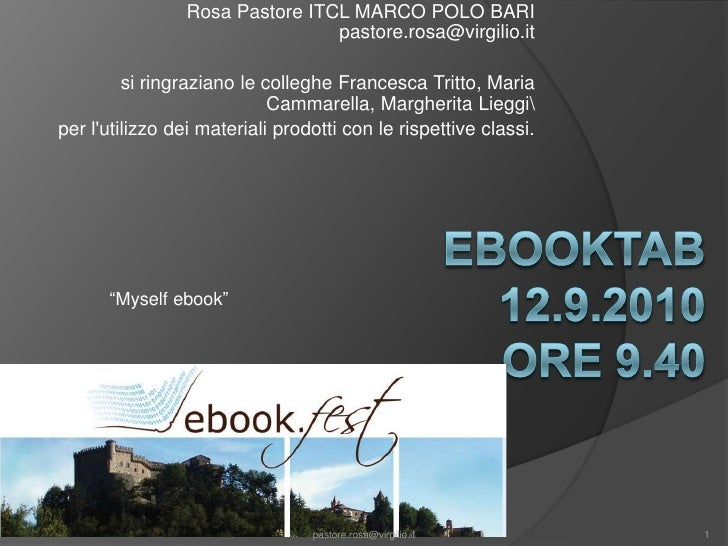Rosa Pastore ITCL MARCO POLO BARI pastore.rosa@virgilio.it<br />si ringraziano le colleghe Francesca Tritto, Maria Cammare...