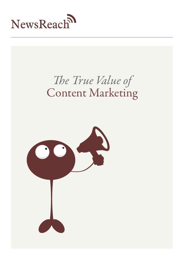 The True Value ofContent Marketing