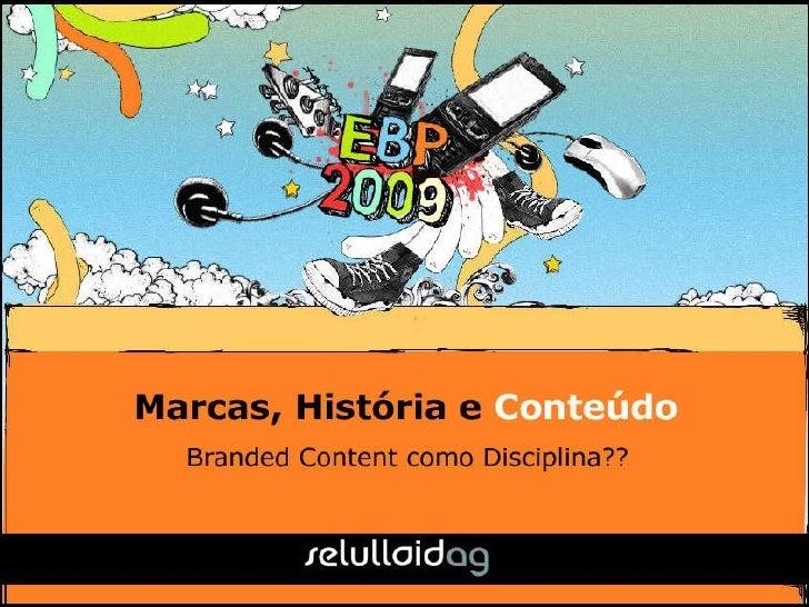 Apresentação Branded Content - EBP 2009 - 08/08/2009