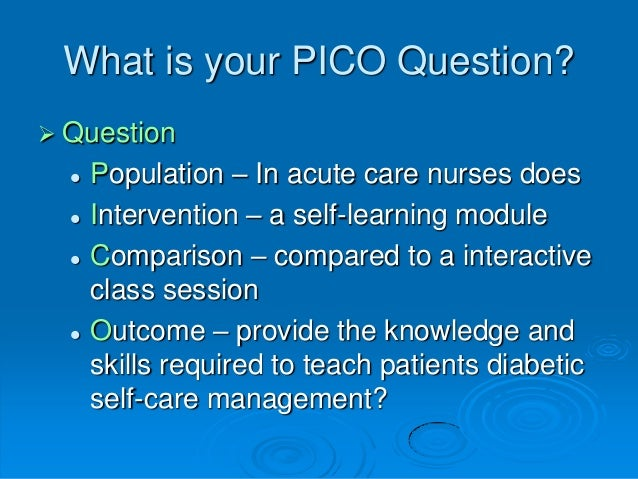 understanding pico and clinical question Utilization of the pico framework to improve searching pubmed for clinical bmc medical informatics and decision making called pico, to form the question and.