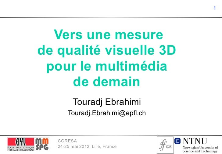 Towards 3D visual quality assessment for future  multimedia
