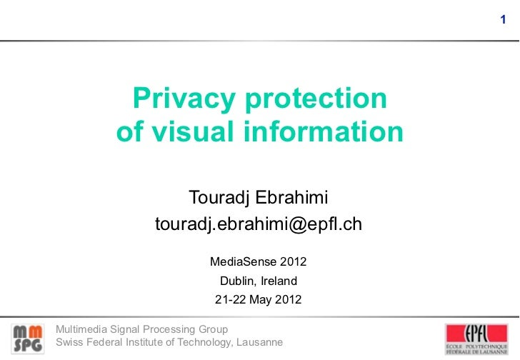 1             Privacy protection            of visual information                        Touradj Ebrahimi                 ...