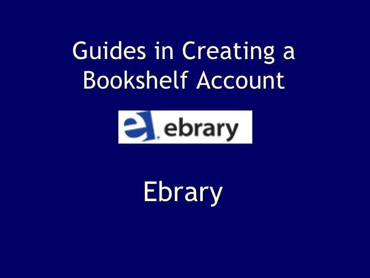 Ebrary Guides in Creating a Bookshelf Account
