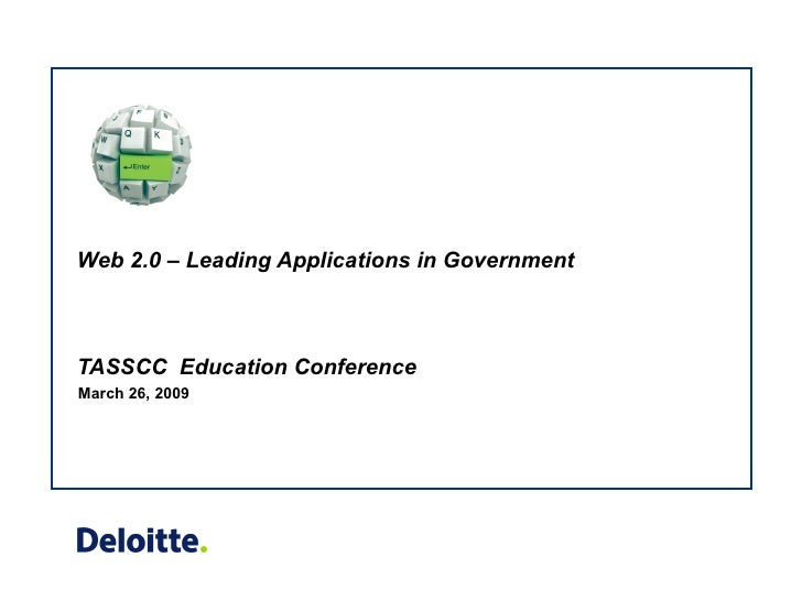 Web 2.0 – Leading Applications in Government TASSCC  Education Conference  March 26, 2009