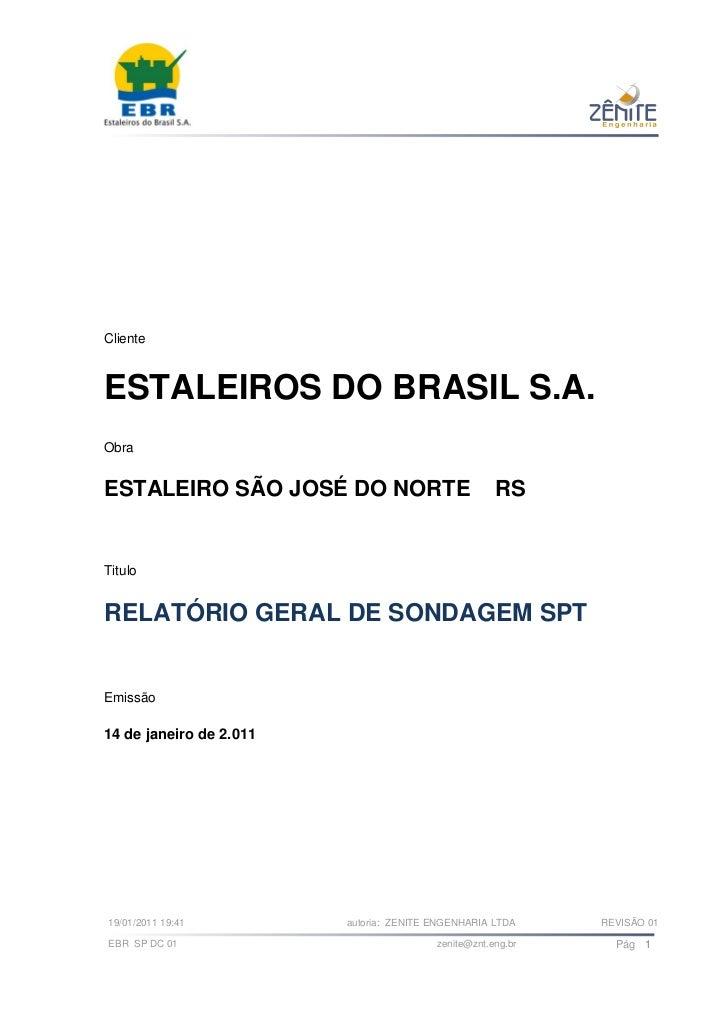ClienteESTALEIROS DO BRASIL S.A.ObraESTALEIRO SÃO JOSÉ DO NORTE                          RSTituloRELATÓRIO GERAL DE SONDAG...