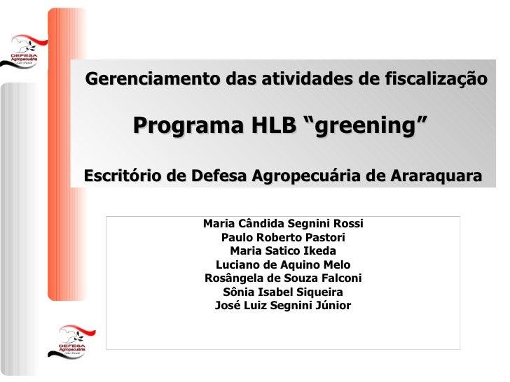"""Gerenciamento das atividades de fiscalização Programa HLB """"greening""""  Escritório de Defesa Agropecuária de Araraquara Mari..."""