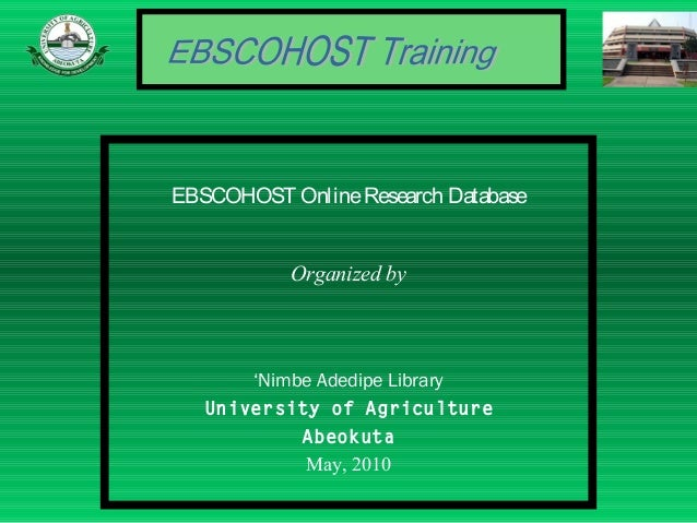 EBSCOHOST Online Research Database           Organized by       'Nimbe Adedipe Library   University of Agriculture        ...
