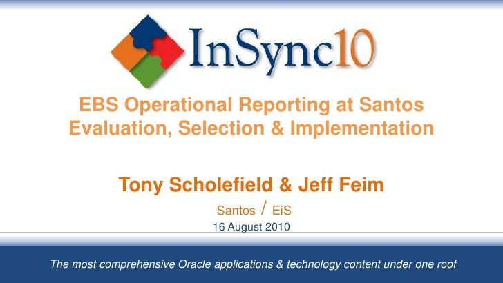 Ebs operational reporting at santos evaluation, selection & implementation