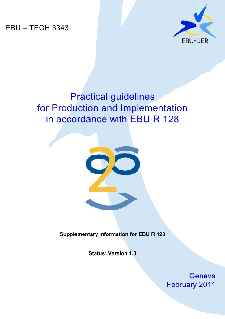 EBU – TECH 3343               Practical guidelines       for Production and Implementation         in accordance with EBU ...