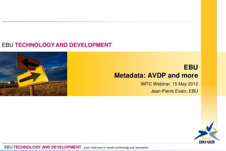 EBU - Metadata: AVDP and more