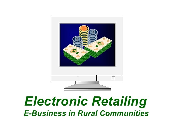 Electronic Retailing  E-Business in Rural Communities
