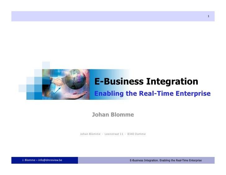 E Business Integration. Enabling the Real Time Enterprise
