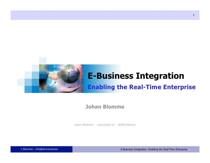 E Business Integration. Enabling the Real Time Enterprise