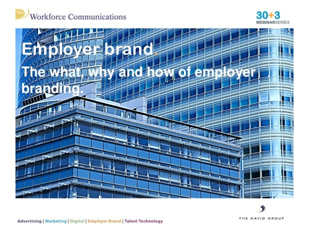 Employer brand. The what, why and how of employer branding.