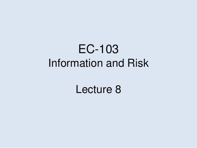 EC-103Information and RiskLecture 8