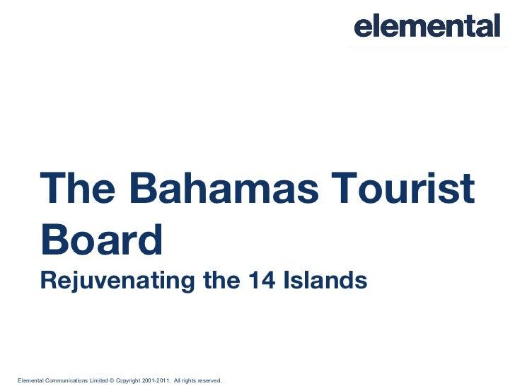 The Bahamas Tourist Board Rejuvenating the 14 Islands