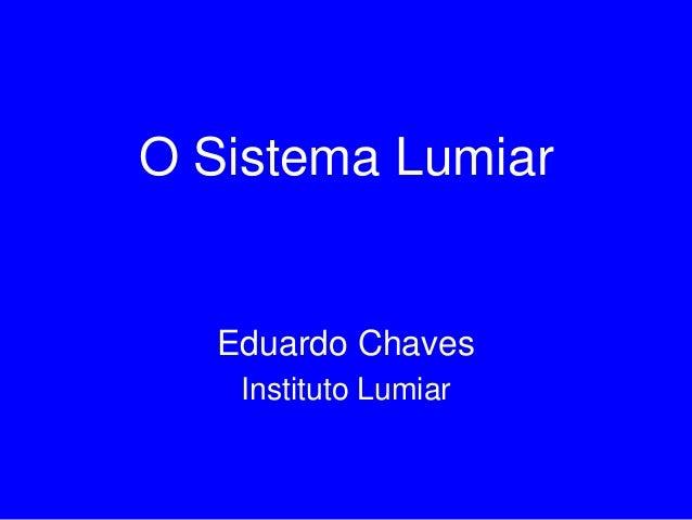 O Sistema Lumiar Eduardo Chaves Instituto Lumiar