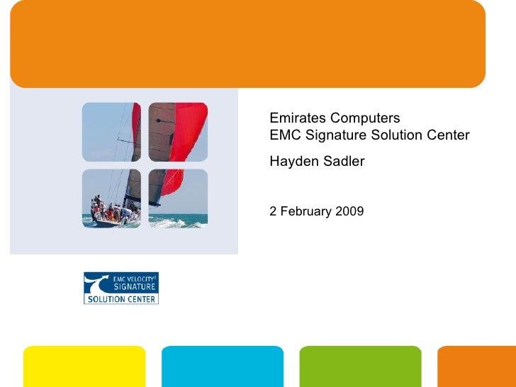 Emirates Computers  EMC Signature Solution Center  Hayden Sadler 2 February 2009