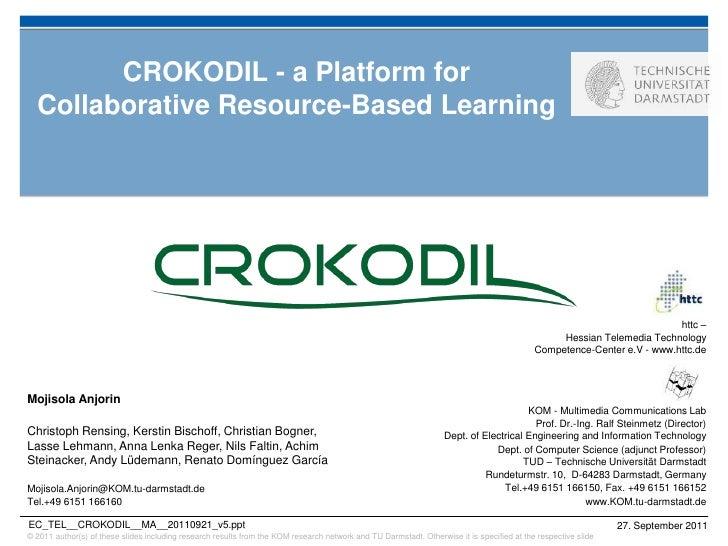 EC_TEL__CROKODIL__MA__20110921_v5.ppt<br />CROKODIL - a Platform for Collaborative Resource-Based Learning<br />