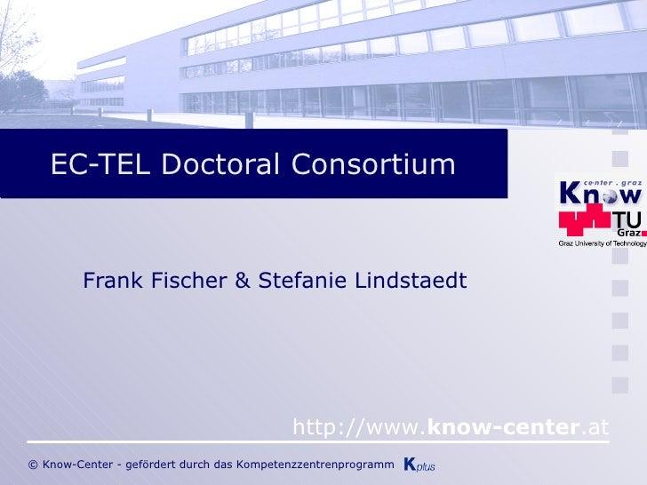 EC-TEL Doctoral Consortium Frank Fischer & Stefanie Lindstaedt