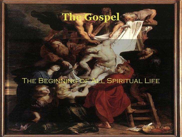The Gospel The Beginning of All Spiritual Life
