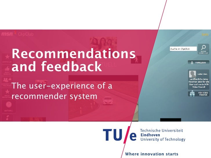Recommendations and Feedback - The user-experience of a recommender system