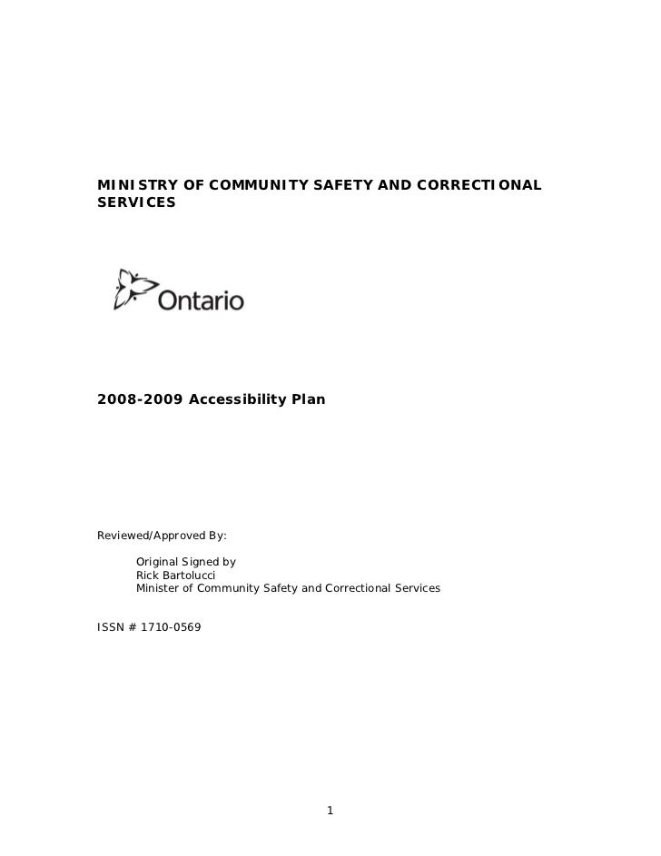 MINISTRY OF COMMUNITY SAFETY AND CORRECTIONALSERVICES2008-2009 Accessibility PlanReviewed/Approved By:      Original Signe...