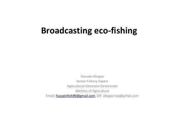 Broadcasting eco-fishing                        Hussein Abegaz                     Senior Fishery Expert               Agr...