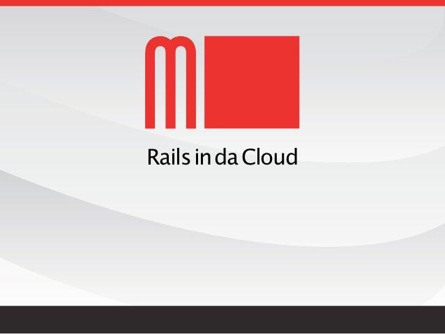 Rails in da Cloud