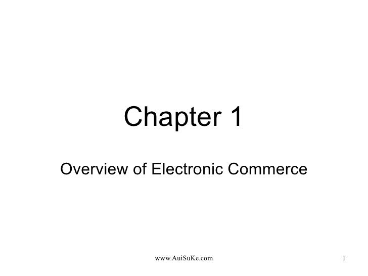 Ec2009 ch01 overview of electronic commerce