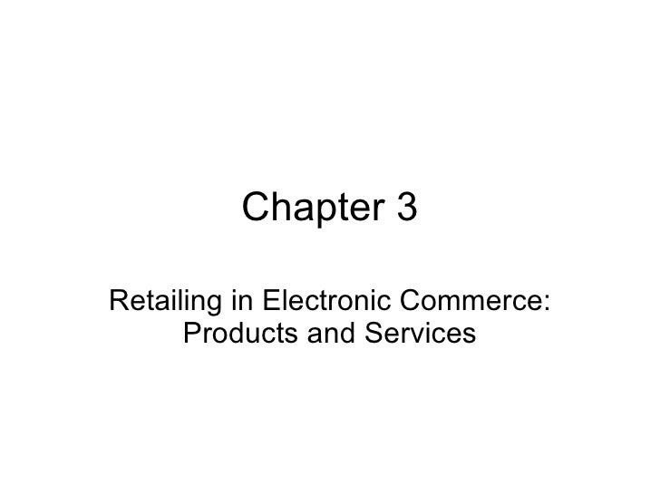 Chapter 3 Retailing in Electronic Commerce: Products and Services