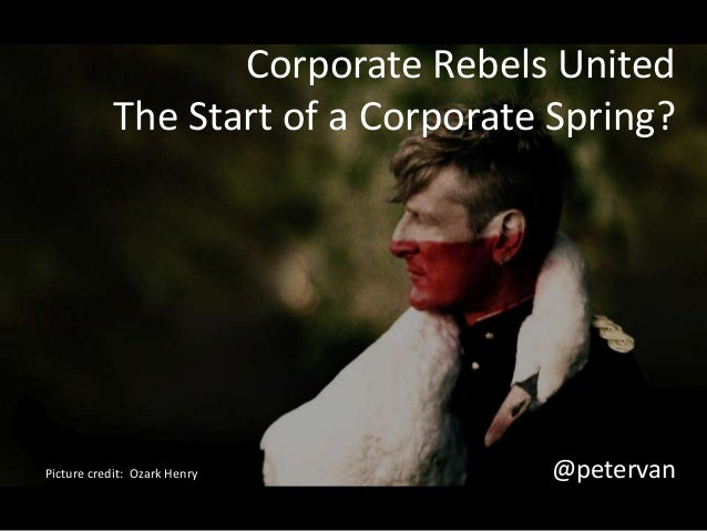 Corporate Rebels United The Start of a Corporate Spring?  Picture credit: Ozark Henry  @petervan