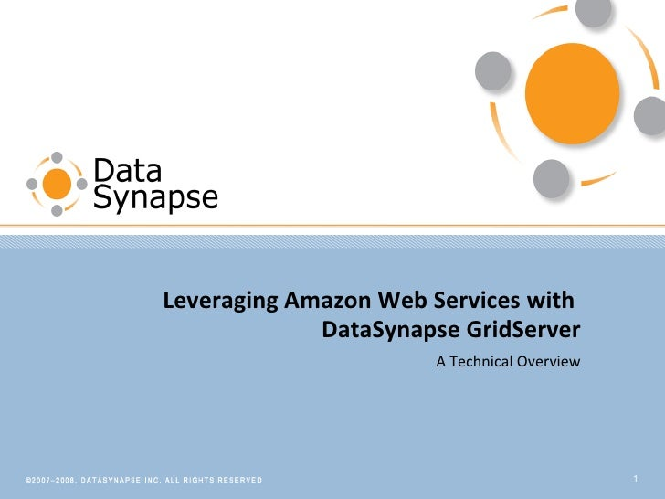 A Technical Overview Leveraging Amazon Web Services with  DataSynapse GridServer