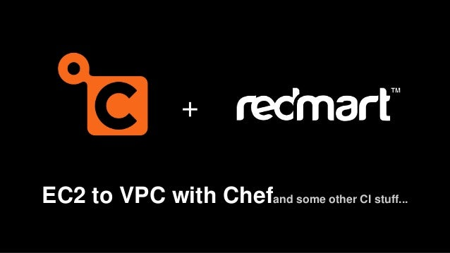 EC2 to VPC with Chefand some other CI stuff... +