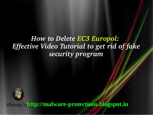 How to Delete EC3 Europol: Effective Video Tutorial to get rid of fake              security program    http://malware-pro...