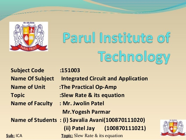 Subject Code     :151003  Name Of Subject   Integrated Circuit and Application  Name of Unit     :The Practical Op-Amp  To...