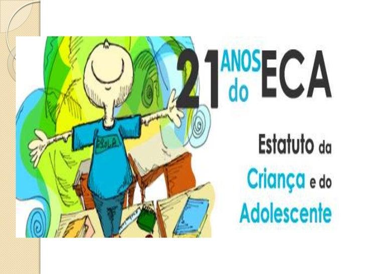 DIALOGANDO SOBRE O ECA A Lei 8.069 dispõe sobre a proteção integral à  criança e ao adolescente. Considera-se criança, p...
