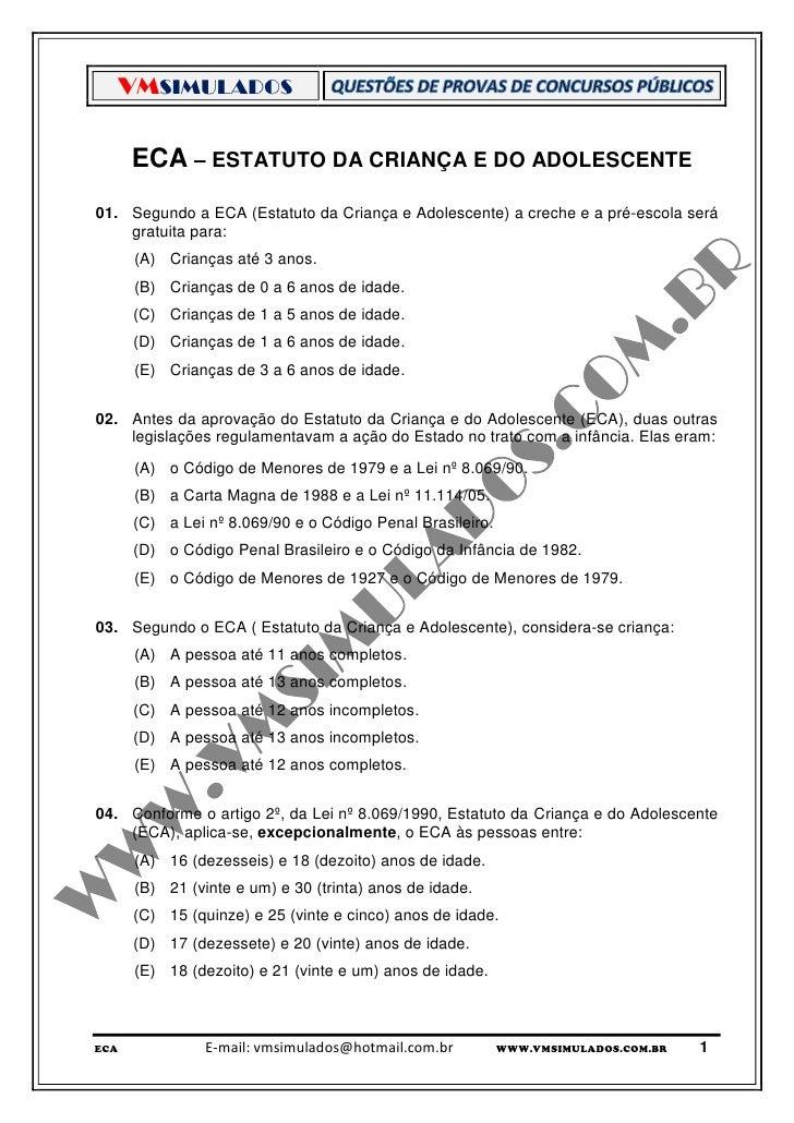VMSIMULADOS      ECA – ESTATUTO DA CRIANÇA E DO ADOLESCENTE01. Segundo a ECA (Estatuto da Criança e Adolescente) a creche ...