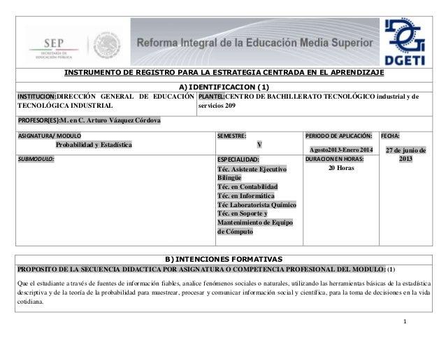 1 INSTRUMENTO DE REGISTRO PARA LA ESTRATEGIA CENTRADA EN EL APRENDIZAJE A) IDENTIFICACION (1) INSTITUCION:DIRECCIÓN GENERA...