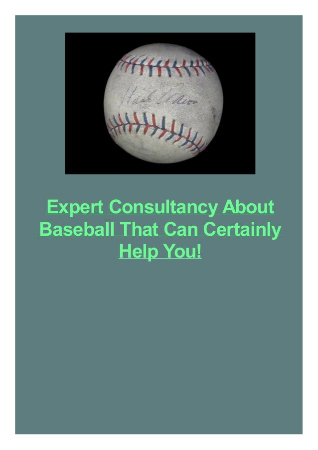 Expert Consultancy About Baseball That Can Certainly Help You!