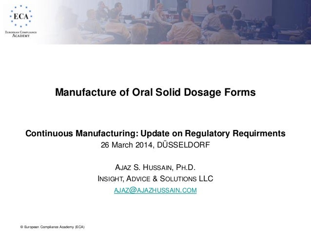© European Compliance Academy (ECA) Manufacture of Oral Solid Dosage Forms Continuous Manufacturing: Update on Regulatory ...