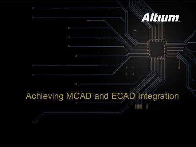 Achieving MCAD and ECAD Integration