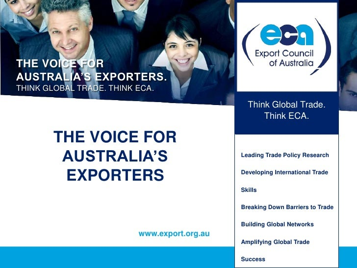 THE VOICE FORAUSTRALIA'S EXPORTERS.THINK GLOBAL TRADE. THINK ECA.                                                Think Glo...