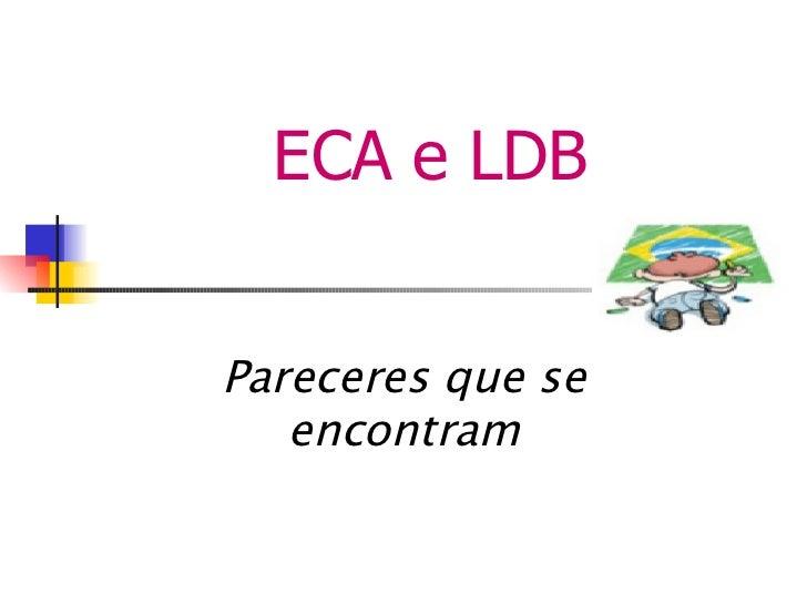 ECA e LDB Pareceres que se encontram