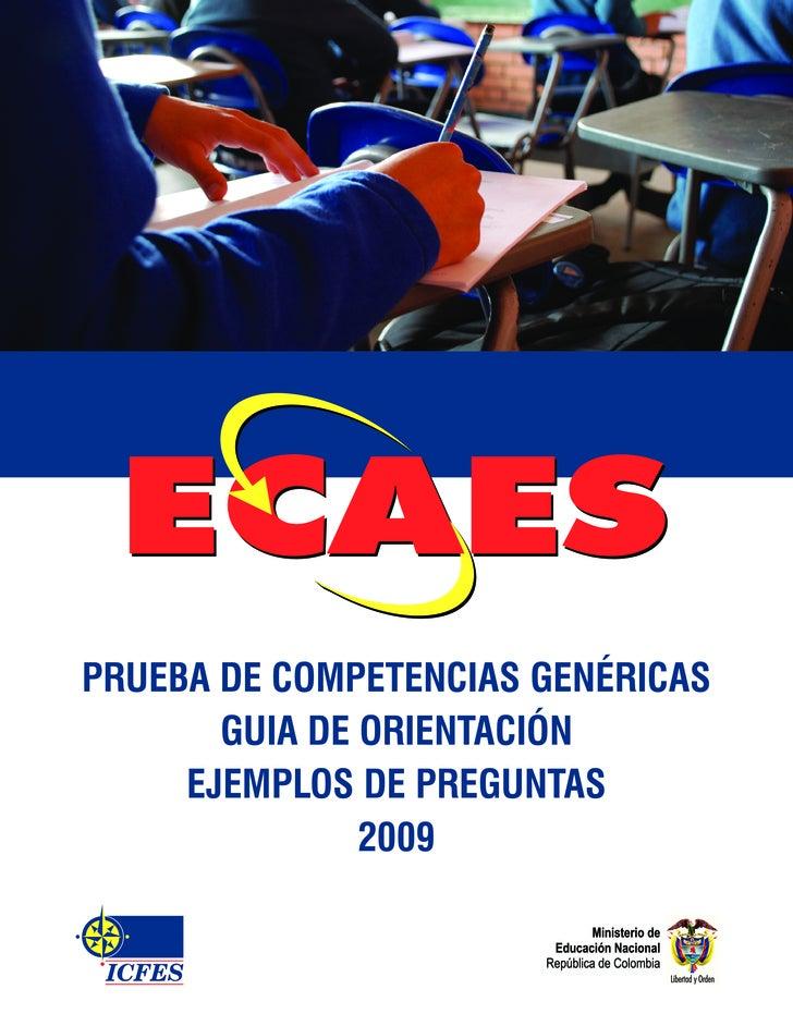 PRUEBA DE COMPETENCIAS GENÉRICAS        GUIA DE ORIENTACIÓN      EJEMPLOS DE PREGUNTAS                2009