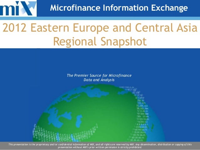 Microfinance Information Exchange2012 Eastern Europe and Central Asia         Regional Snapshot                           ...