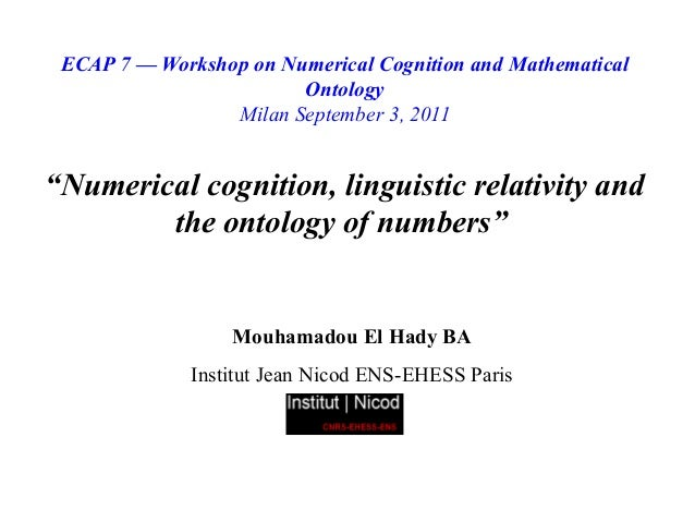 ECAP 7 — Workshop on Numerical Cognition and Mathematical                        Ontology                 Milan September ...