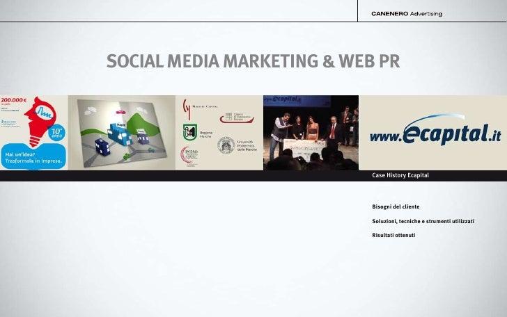 SOCIAL MEDIA MARKETING & WEB PR                                 Case History Ecapital                                Bisog...
