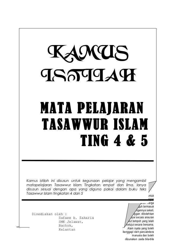 KAMUS       ISTILAH       MATA PELAJARAN       TASAWWUR ISLAM            TING 4 & 5Kamus istilah ini disusun untuk kegunaa...
