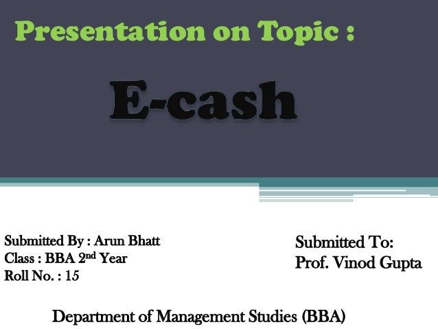 Presentation on Topic :Submitted By : Arun Bhatt             Submitted To:Class : BBA 2nd Year                  Prof. Vino...